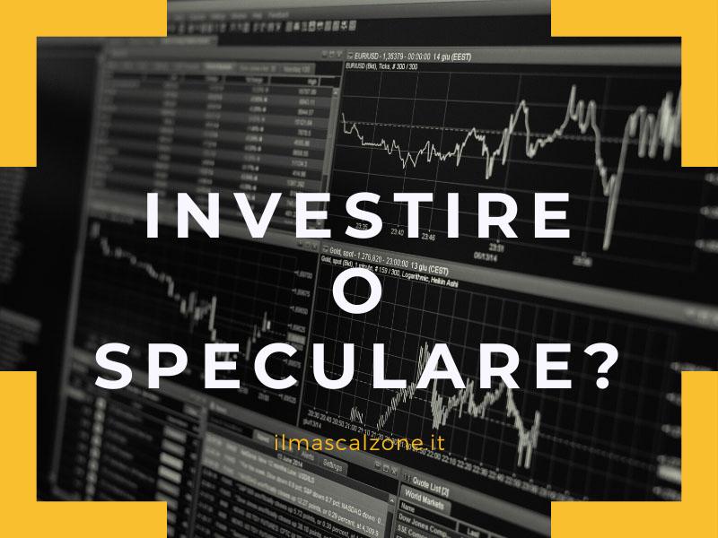Investire o speculare?