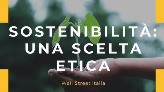 Sostenibilità, una scelta etica